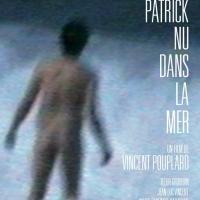 «Patrick nu dans la mer» en projections à Betton, Paris et Nantes – du 5 au 13 juin