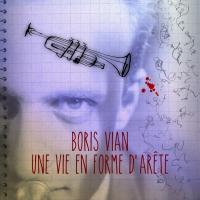 «Boris Vian, une vie en forme d'arête» à Caen – 18 mars à 18h30